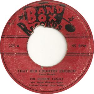 Band Box 225 - Gibbons Family - The Old Country Church
