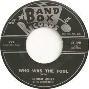 Band Box 227 - Mills, Chuck & Monarchs - Who Was the Fool