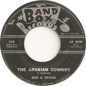 Band Box 239 - Bob & Sylvia - The Arabian Cowboy
