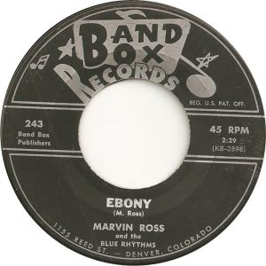 Band Box 243 - Ross. Marvin & Blue Rhythms - Ebony