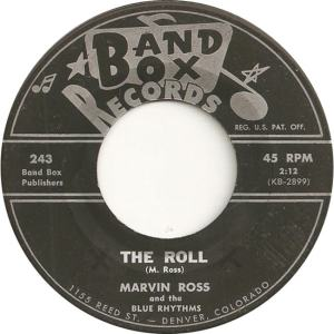 Band Box 243 - Ross. Marvin & Blue Rhythms - The Roll