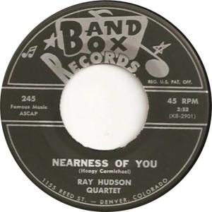 Band Box 245 - Hudson Quarter, Ray - Nearness of You