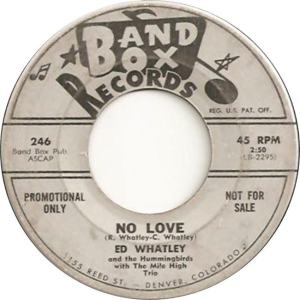 Band Box 246 - Whatley, Ed & Hummingbirds - No Love