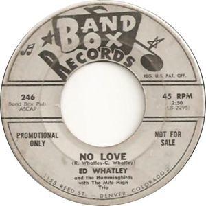 Band Box 246 - Whatley, Ed & Hummingbirds - No Love