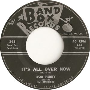 Band Box 248 - Perry, Bob & Sundowners - It's All Over Now