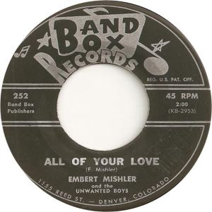 Band Box 252 - Mishler, Embert & Unwanted Boys - All of Your Love
