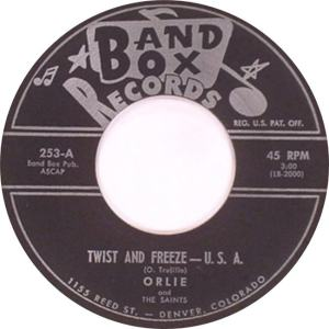 Band Box 253-A - Orlie & the Saints - Twist and Freeze U.S.A