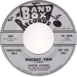 Band Box 266n DJ - Lowell, Jackie & Duane Diamond & Astronauts - Rocket Trip - Copy