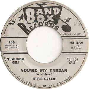 Band Box 268 - Little Gracie - You're My Tarzan DJ