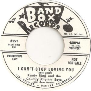 Band Box 271 - King, Randy & Country Rhythm Boys - I Can't Stop Loving You