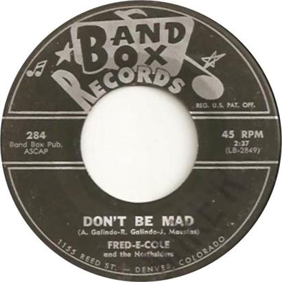 Band Box 284 - Cole, Fred E. & Northsiders - Don't Be Mad