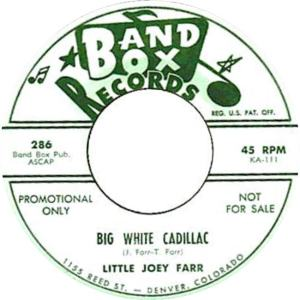 Band Box 286 - Farr, Little Joey - Big White Cadillac