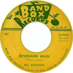 Band Box 287 - Goodwin, Bill - Revenuer Man