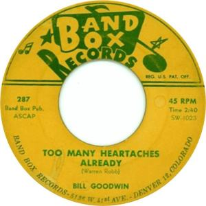 Band Box 287 - Goodwin, Bill - Too Many Heartaches Already