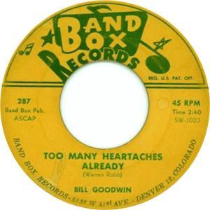 Band Box 287 - Goodwin, Bill - Too Many Heartaches Already