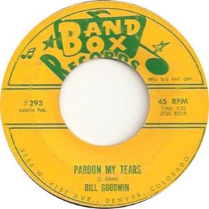 Band Box 293 - Goodwin, Bill - Pardon My Tears