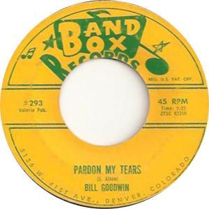 Band Box 293 - Goodwin, Bill - Pardon My Tears
