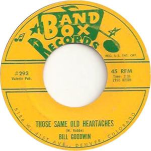 Band Box 293 - Goodwin, Bill - Those Same Old Heartaches