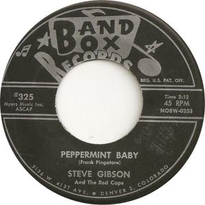 Band Box 325 - Gibson, Steve & Red Caps - Peppermint Baby