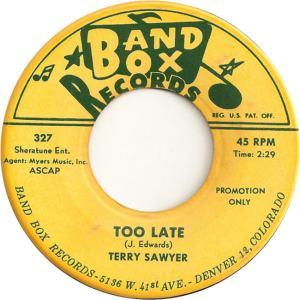 Band Box 327 DJ - Sawyer, Terry - Too Late