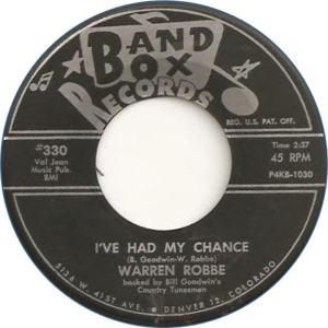 Band Box 330 - Robbe, Warren - I've Had My Chance