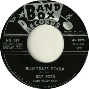 Band Box 337 - Ford, Ray & Echo Valley Boys - Bluegrass Polka