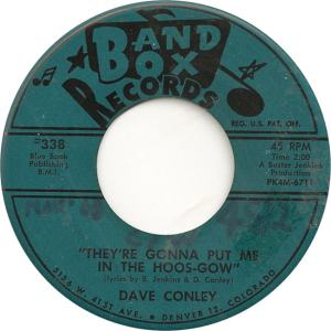 Band Box 338 - Conley, Dave - They're Gonna Put Me in the Hoos-Gow