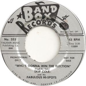 Band Box 353 - Cole, Skip & Fabulous Hi Spots - Who's Gonna Win the Election
