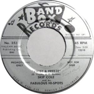 Band Box 353 - Cole, Skip & Fabulous Hi-Spts - Twist & Freeze