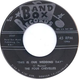 Band Box 357 - Four Chevelles - This is Our Wedding Day R