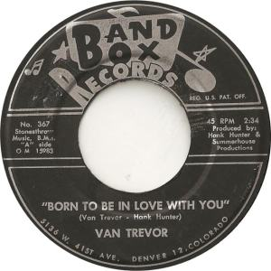 Band Box 367 - Trevor, Van - Born to Be In Love With You
