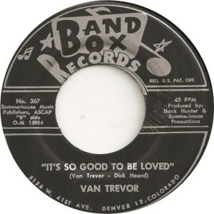 Band Box 367 - Trevor, Van - It's Good to Be Loved