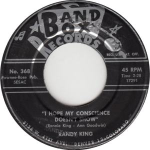 Band Box 368 C - King, Randy - I Hope My Conscience Doesn't Show