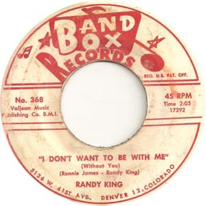 Band Box 368 - King, Randy - I Don't Want to Be With Me