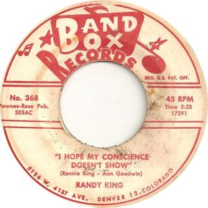 Band Box 368 - King, Randy - I Hope My Conscience Doesn't Show
