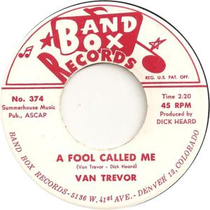 Band Box 374 - Trevor, Van - A Fool Called Me