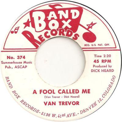 Band Box 374 - Trevor, Van - A Fool Called Me