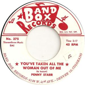 Band Box 375 - Starr, Penny - You've Taken the Woman Out of Me