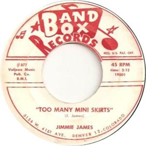 Band Box 377 - James, Jimmie - Too Many Mini Skirts