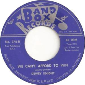 Band Box 378 - Knight, Dewey - We Can't Afford to Win