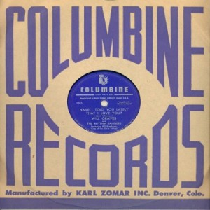 Graves, Will & Rhythm Rangers - Columbine 106 - Have I Told You Lately That I Love You w Sleeve
