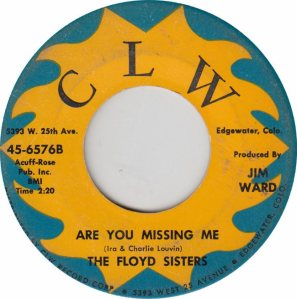CLW 6576 - FLOYD SISTERS - ARE YOU MISSING ME