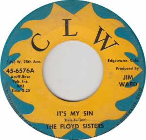 CLW 6576 - FLOYD SISTERS - IT'S MY SIN