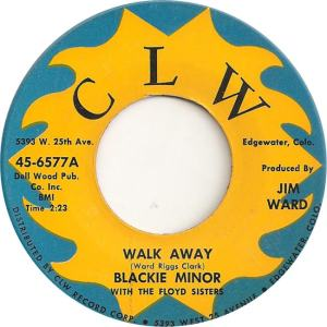 CLW 6577 - Minor, Blackie & Floyd Sisters - Walk Away