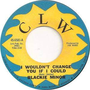 CLW 6581 - Minor, Blackie - I Wouldn't Change You If I Could