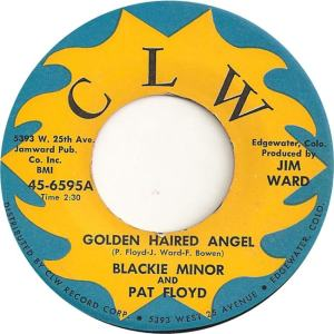 CLW 6595 - Minor, Blackie & Floyd, Pat - Golden Haired Angel