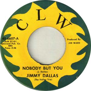 CLW 6607 - Dallas, Jimmy & Valley Trio - Nobody But You