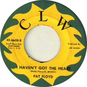 CLW 6608 - Floyd, Pat - I Haven't Got the Heart