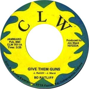 CLW 7011 - Ratliff, Bo - Give Them Guns R