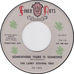 Finer Arts 1003 DJ - Stevens Trio, Larry - Somewhere There is Someone R